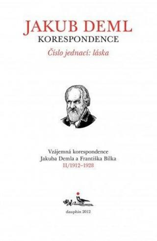 Číslo jednací: láska, sv. II. (Korespondence Jakuba Demla III./2. [E-kniha]